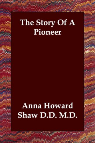 Read Online The Story Of A Pioneer PDF