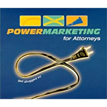 Power Marketing for Attorneys