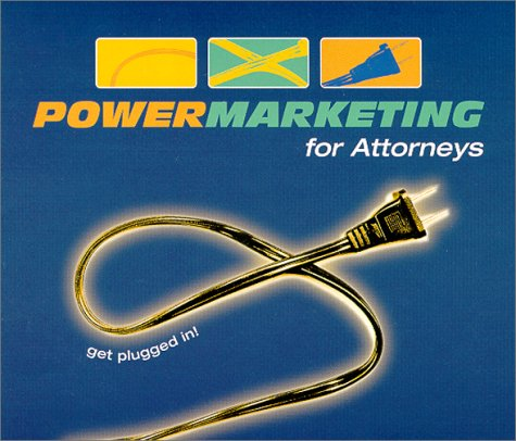 Power Marketing for Attorneys by Cindy Speaker