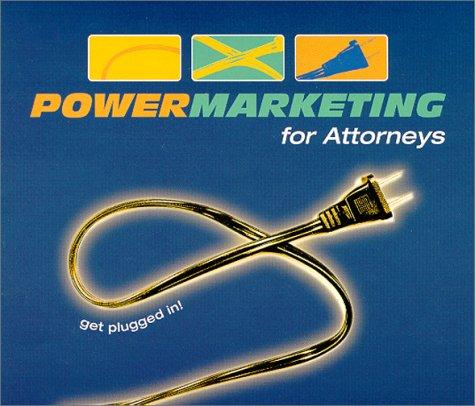 Power Marketing for Attorneys