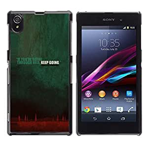 Qstar Arte & diseño plástico duro Fundas Cover Cubre Hard Case Cover para Sony Xperia Z1 / L39H / C6902 / C6903 / C6906 / C6916 / C6943 ( Going Though Hell Keep Going Quote Inspiration)