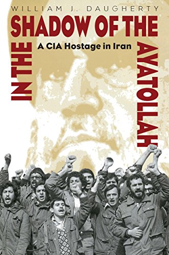 In the Shadow of the Ayatollah: A CIA Hostage in Iran by [Daugherty, William]