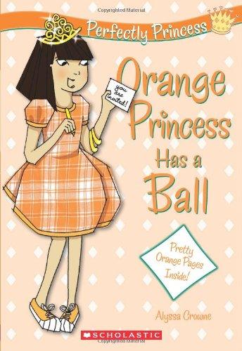 Perfectly Princess #4: Orange Princess Has a Ball