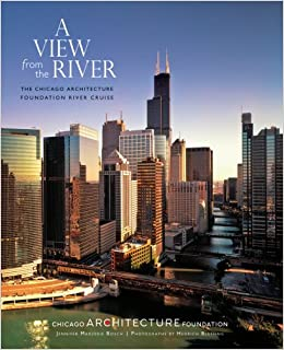 A View From The River Chicago Architecture Foundation Cruise Jennifer Marjorie Bosch Hedrich Blessing 9780764945328 Amazon Books