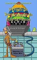 O Projeto de Transformação do Bully da Páscoa (Aventuras de Projetos Juvenis Livro 5) (Portuguese Edition)