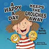 img - for A Happy a Day Keeps the Grouchies Away book / textbook / text book