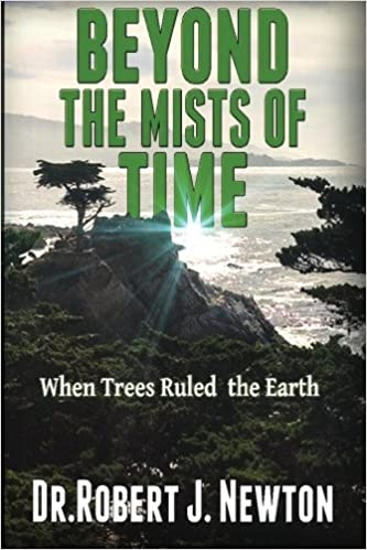 Beyond the Mists of Time: When Trees Ruled the Earth And The ...
