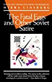 The Fatal Eggs and Other Soviet Satire (Evergreen Book), Mikhail Bulgakov, 0802130151