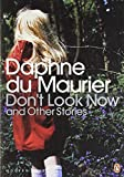 Don't Look Now and Other Stories (Penguin Modern Classics) by Daphne Du Maurier (29-Jun-2006) Paperback