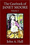 The Casebook of Janet Moore, John Hall, 1413738672