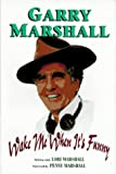 Wake Me When It's Funny, Garry Marshall and Lori Marshall, 1558505261