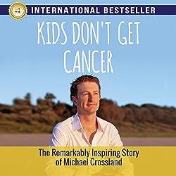Kids Don't Get Cancer