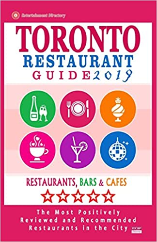 2019 Toronto Restaurant Guide 2019: Best Rated Restaurants in Toronto bars and caf/és recommended for visitors 500 restaurants
