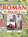 Front cover for the book Roman Palace (What Happened Here) by Tim Wood