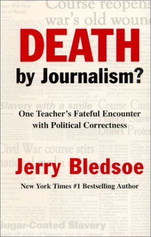 By Jerry Bledsoe - Death by Journalism: One Teacher's Fateful Encounter With Politic (2nd Edition) (2001-03-16) [Hardcover] pdf epub