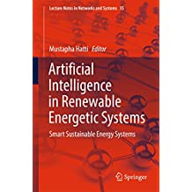 Artificial Intelligence in Renewable Energetic Systems: Smart Sustainable Energy Systems (Lecture Notes in Networks and Systems)