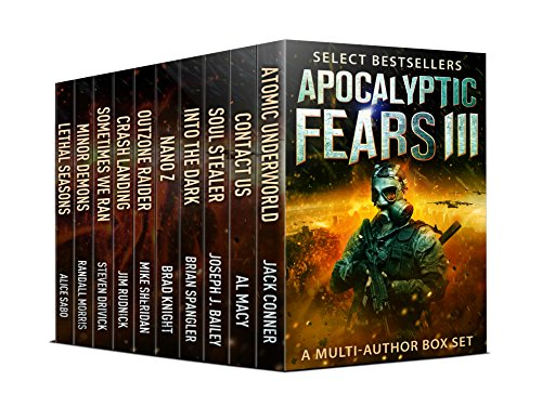 Apocalyptic Fears III: Select Science Fiction Thrillers: A Multi-Author Box Set (Apocalyptic Fears Series Book 3) by [Conner, Jack, Macy, Al, Bailey, Joseph J., Spangler, Brian, Knight, Brad, Sheridan, Mike, Drivick, Steven, Morris, Randall, Sabo, Alice, VanDyke, David, Jim Rudnick]