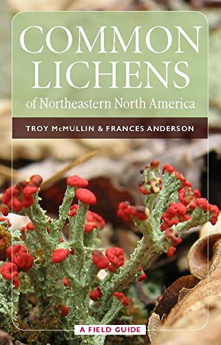 Common Lichens of Northeastern North America: A Field Guide (Memoirs of the New York Botanical Garden)
