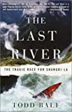 The Last River, Todd Balf, 060980801X