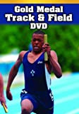 Gold Medal Track & Field DVD: Sprints, Hurdles, and Relays, Middle and Long Distances, Jumps, and Throws