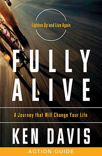 Read Online Fully Alive Action Guide: A Journey That Will Change Your Life PDF