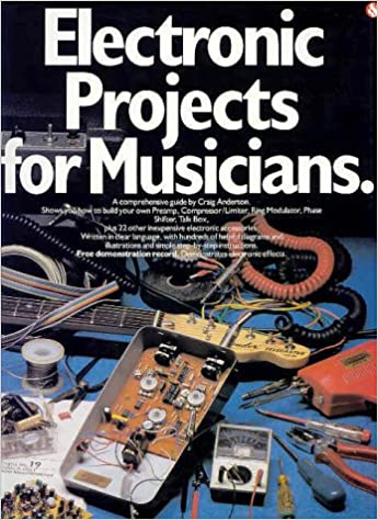 Electronic Projects for Musicians: Craig Anderton: 9780825695025 ...