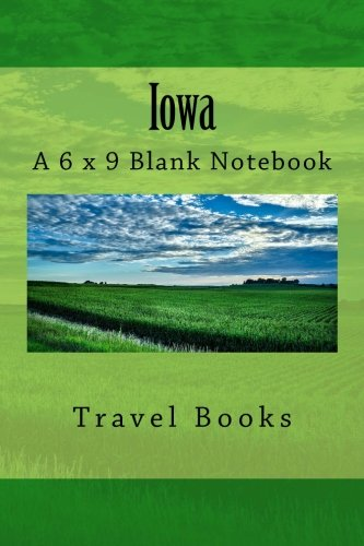 Iowa (Journal): A 6 x 9 Blank Notebook (journals, diary, notebooks) ()