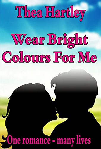 Book: Wear Bright Colours For Me by Thea Hartley