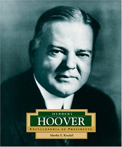 Herbert Hoover: America's 31st President (ENCYCLOPEDIA OF PRESIDENTS SECOND SERIES)