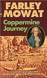 Coppermine Journey, Farley Mowat, 0771066902