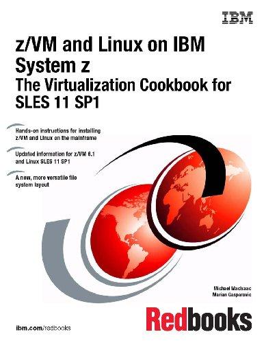 Z/Vm and Linux on IBM System Z: The Virtualization Cookbook for Sles 11 Sp1 (Z System Ibm)