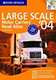 2004 Large Scale Motor Carriers' Road Atlas, Rand McNally Staff, 0528900382