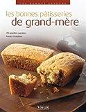 Les bonnes saveurs - Les bonnes pâtisseries de grand-mère
