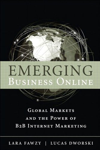 Download Emerging Business Online: Global Markets and the Power of B2B Marketing, Portable Documents Pdf