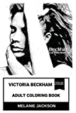 Victoria Beckham Adult Coloring Book: Spice Girls Star and Acclaimed Fashion Designer, Successful Businesswoman and David Beckham s Wife Inspired Adult Coloring Book (Victoria Beckham Books)