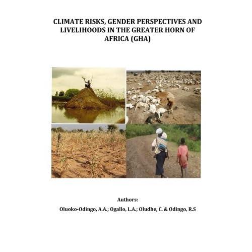 Climate Risks, Gender Perspectives and Livelihoods in Greater Horn of Africa (Paperback)