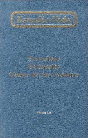 Estudio-vida de Proverbios, Eclesiastés y Cantar de los cantares (Life-Study) (Spanish Edition) (Proverbios Y Eclesiastes)