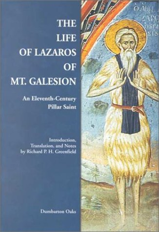 The Life of Lazaros of Mt. Galesion (Dumbarton Oaks Byzantine Saints Lives)