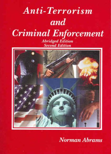 Anti-Terrorism and Criminal Enforcement: For Use as a Supplement to Courses in Seminars (American Casebook)