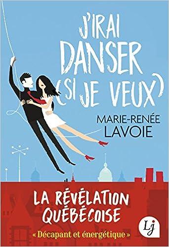 Marie-Renée Lavoie - J'irai danser (si je veux)
