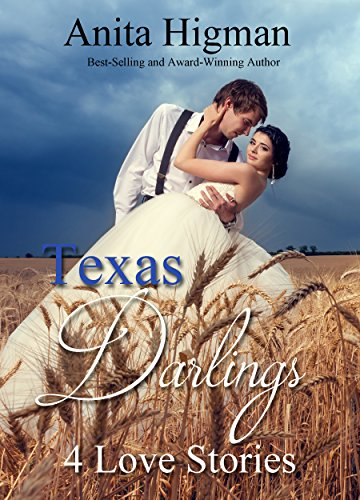 Texas Darlings (4 Christian contemporary romance novellas in 1) by [Higman, Anita]
