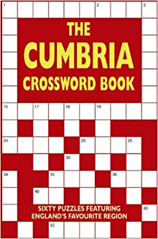The Cumbria Crossword Book: Sixty Puzzles Featuring England's Favourite Region