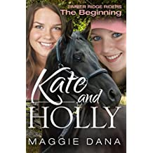 Kate and Holly: The Beginning (Timber Ridge Riders Book 0)