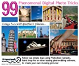 img - for 99 Phenomenal Digital Photo Tricks: Crazy Fun with People and Places v. 1 book / textbook / text book