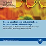 Recent Developments and Applications in Social Research Methodology, CD-ROM Proceedings of the RC33 Sixth International Conference on Social Science Methodology, Amsterdam 2004