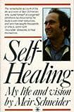 Self-Healing: My Life and Vision (Arkana)