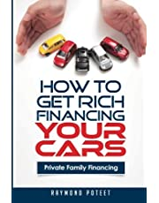 How to Get Rich Financing Your Cars: Private Family Financing