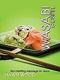 Wasabi Gospel: The Startling Message of Jesus
