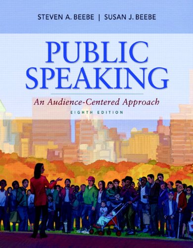 Public Speaking: An Audience-Centered Approach (The Art Of Public Speaking 8th Edition)