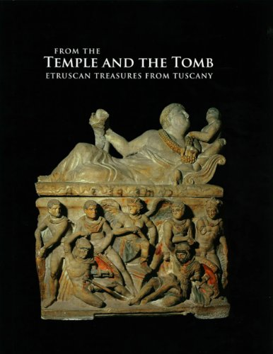 From the Temple and the Tomb - Etruscan Treasures From Tuscany